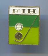 FIH International Federation - Hockey, Vintage Pin, Badge, Abzeichen, Enamel - Winter Sports