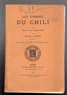 Les Timbres Du Chili D'après Rafael Aguirre Mercado, Par SIGISMOND Jean Ouvrage Illustré De 35 Gravures 1910 - Autres