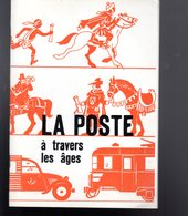 Regie De La Poste Belge : La Poste à Travers Les Ages 47p 1978 - Autres