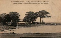 Guinée Française - Conakry - Débarcadère Officiel Et Cie Française - Guinée Française