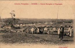 Colonies Françaises - GUINEE - Convoi Européen à Friguiagbé - Guinée Française