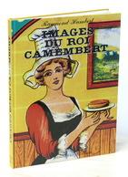 Cucina Formaggi Pubblicità - R. Humbert - Images Du Roi Camembert - 1^ Ed. 1978 - Livres, BD, Revues