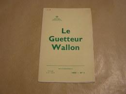 LE GUETTEUR WALLON N° 3 1980 Régionalisme Abbaye Jardinet Walcourt Finnevaux Histoire De Pipe Toponymie Namuroise Namur - Culture