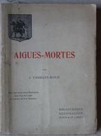 Aigues-Mortes Par J.Charles-Roux, 1910, Illustrations - Livres, BD, Revues