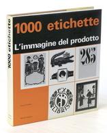 Collezionismo Grafica Pubblicità 1000 Etichette - L'immagine Del Prodotto - 1972 - Livres, BD, Revues