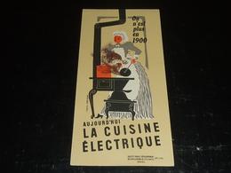 BUVARD - ON N'EST PLUS EN 1900 AUJOURD'HUI LA CUISINE ELECTRIQUE - DESSIN D'APRES JEAN COLIN (AD) - Blotters