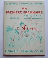 MA PREMIERE GRAMMAIRE - DEBUTANTS - O.AURIAC - H. CANAC - B..JUGHON - 1968 - Illust.SIM - 210 X160 - Livres, BD, Revues