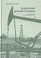 ENI Edizioni - Jacobini La Questione Petrolifera Italiana - 1^ Ed.  2006 - Livres, BD, Revues