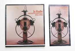 Radiotecnica - La Radio - Storia Di Sessant'anni 1924-1984 - 1^ Ed. 1984 - Livres, BD, Revues