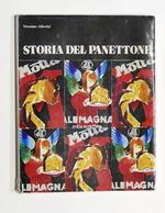 Cucina - Alberini - Storia Del Panettone Il Dolce Di Tutti Gli Italiani - 1983 - Livres, BD, Revues
