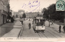 CAMBRAI-Rue Porte-Robert Et La Gare Du Cambrésis, Tramway - France