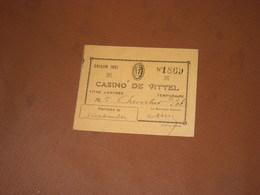 TICKET TITRE D'ENTREE AU CASINO DE VITTEL Vosges, SAISON 1921. Pas Courant - Tickets D'entrée