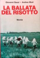 Risicoltura - Mondine - Bassi La Ballata Del Risotto - 1^ Ed. 1975 Mursia - Livres, BD, Revues