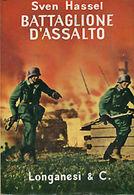 WWII Hassel  Battaglione D'assalto - 1^ Ed. 1964 Longanesi - Livres, BD, Revues