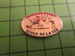 512F Pins Pin's / Rare & De Belle Qualité  THEME : SPORTS / RUGBY BOBIGNY ECOLE DE RUGBY ECOLE DE LA VIE.. Et à Moncuq ? - Rugby