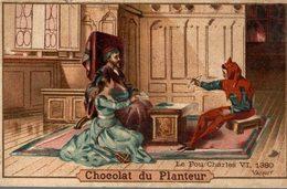 CHROMO CHOCOLAT DU PLANTEUR  LE FOU CHARLES VI  1380 - Chocolat