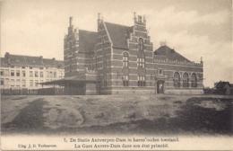 """ANTWERPEN-ANVERS """" DE STATIE ANTWERPEN-DAM IN OUDE TOESTAND-LA GARE ANVERS-DAM DANS SON ETAT PRIMITIIF"""" - Antwerpen"""