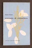 Agraria - Riso - Romeo Piacco - Manuale Di Risicoltura - 1^ Ed. 1957 - Livres, BD, Revues