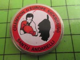 612a Pins Pin's / Rare & De Belle Qualité  THEME : SPORTS / SANTU ANDARELLI CHAMPION D'EUROPE DE KICK-BOXING - Boxing