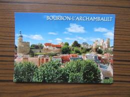 """Bourbon- L'Archambault ( Allier )    Vue Générale Sur La Ville, La Tour """" Qui Qu'en Grogne """" Et Le Château - Bourbon L'Archambault"""