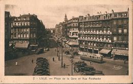 2  CPA  De  LILLe  ( 59 )  Place De La Gare Et Rue Faidherbe , Et Place Général De Gaulle . - Lille