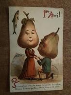 1 Er Avril - Poisson - Homme Poire, Caricature - Je Voudrais Sur Ton Coeur Remporter La Victoire, Donner Le Mien.. - 1er Avril - Poisson D'avril