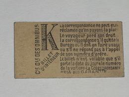 "Ancien Ticket Omnibus "" K "". Compagnie Générale Des Omnibus, Ticket Metro. - Tram"
