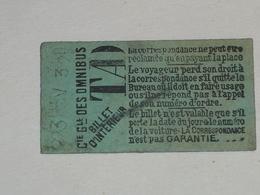 "Ancien Ticket Omnibus "" TAD "". Compagnie Générale Des Omnibus, Ticket Metro. - Tram"