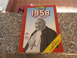 30 Anni Della Nostra Storia 1958 - Società, Politica, Economia