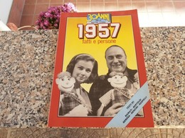 30 Anni Della Nostra Storia 1957 - Society, Politics & Economy
