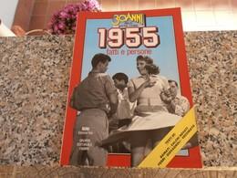 30 Anni Della Nostra Storia 1955 - Società, Politica, Economia
