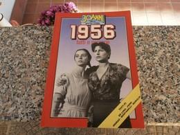 30 Anni Della Nostra Storia 1956 - Società, Politica, Economia