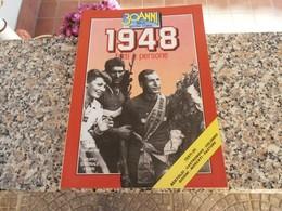 30 Anni Della Nostra Storia 1948 - Società, Politica, Economia