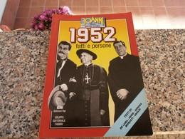30 Anni Della Nostra Storia 1952 - Società, Politica, Economia