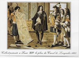 CPM - Colbert Présente à LouisXIV Le Plan Du Canal De Languedoc 1663. - Histoire