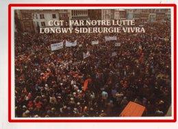 23092   CPM   LONGWY  :   La Sidérurgie Vivra ,manif  Du  19 12 78  !  ,    !! ACHAT DIRECT !! - Longwy