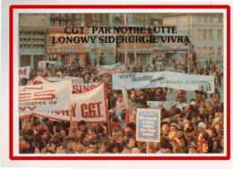 23096  CPM   LONGWY  :   La Sidérurgie Vivra  ,manif  Du  19 12 78 !  ,    !! ACHAT DIRECT !! - Longwy