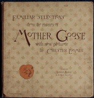 Familiar Selections From The Rhymes Of MOTHER GOOSE - With Pictures By Chester Loomis . - Enfants