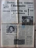 Journal L'Humanité (13 Août 1956) Charleroi/étage 907 - Egypte Refus Londres Suez - Misère De La Corse - Algérie - 1950 - Oggi