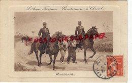POLICE- GENDARMERIE- L' ARMEE FRANCAISE- GENDARMERIE A CHEVAL-RECIDIVISTES- GENDARME- GENDARMES-1910-FORCATS BAGNE - Police - Gendarmerie