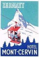 HOTEL MONT CERVIN ZERMATT Ca. 1940 Etiquette De Bagages - Hotel-Etikette - Suisse - Schweiz - Etiquettes D'hotels