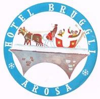 HOTEL BRUEGGLI AROSA Ca. 1940 Etiquette De Bagages - Hotel-Etikette - Suisse - Schweiz - Etiquettes D'hotels