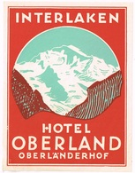 HOTEL OBERLAND-OBERLAENDERHOF INTERLAKEN Ca. 1940 Etiquette De Bagages - Hotel-Etikette - Suisse - Schweiz - Etiquettes D'hotels