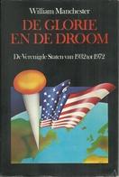 DE GLORIE EN DE DROOM - DE VERENIGDE STATEN VAN 1932 TOT 1972 - WILLIAM MANCHESTER - Histoire