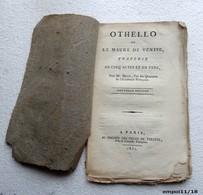 OTHELLO.ou LE MAURE DE VENISE  - Tragedie En 5 Actes Par M.DUCIS 1812 - Livres, BD, Revues