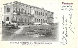 VE422 - VENEZIA - OSPEDALE UMBERTO I° PEI BAMBINI POVERI - FORMATO PICCOLO -  VIAGGIATA 1901 - Venezia