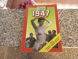30 Anni Della Nostra Storia 1947 - Società, Politica, Economia