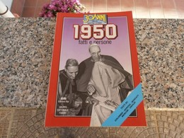 30 Anni Della Nostra Storia 1950 - Società, Politica, Economia