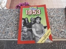 30 Anni Della Nostra Storia 1953 - Società, Politica, Economia