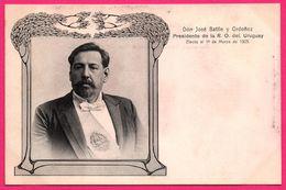 Don José Batlle Y Ordonez - Presidente De La R.O. Del. Uruguay 1903 - Président - Edi. Papeleria GALLI - Uruguay
